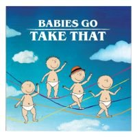 Babies Go Take That CD