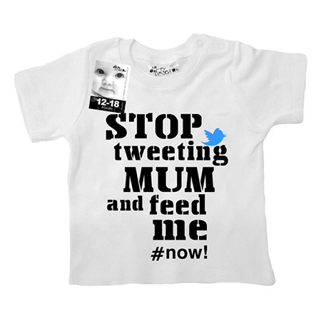 Dirty fingers stop tweeting mum and feed me now Tee