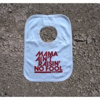 Nippaz With Attitude Mama Aint Raisin No Fool Bib